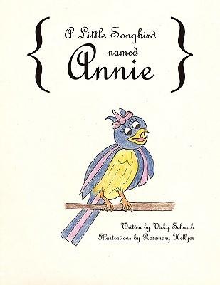 A Little Songbird Named Annie Vicky Schurch