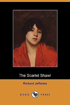 The Scarlet Shawl Richard Jefferies