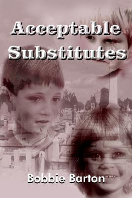 Acceptable Substitutes Bobbie Barton