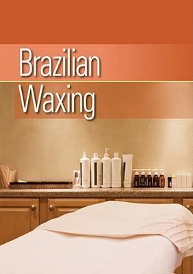 Brazilian Waxing  by  Milady Publishing Company
