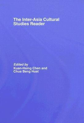 The Inter-Asia Cultural Studies Reader Kuan-Hsing Chen