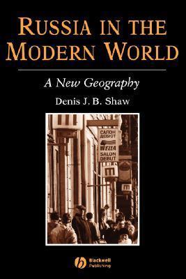 Russia in Modern World  by  Denis J.B. Shaw