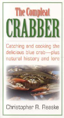 The Compleat Crabber, Revised Edition: Revised Edition  by  Christopher R. Reaske