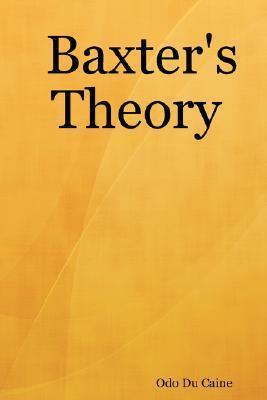Baxters Theory Odo Du Caine