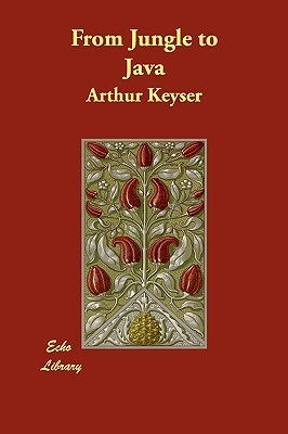 From Jungle to Java  by  Arthur Keyser