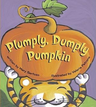 Plumply, Dumply Pumpkin  by  Mary Serfozo