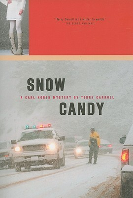 Snow Candy (Carl North, #2) Terry Carroll