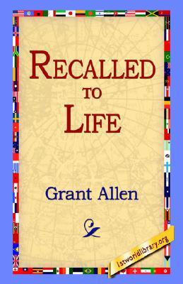 Recalled to Life Grant Allen