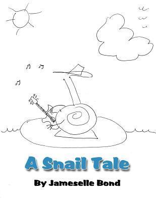 A Snail Tale Jameselle Bond