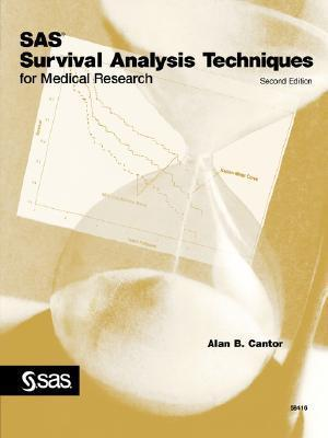 SAS Survival Analysis Techniques for Medical Research Alan Cantor