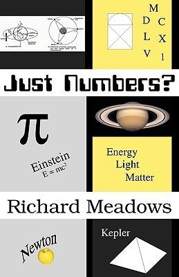 Just Numbers? Richard Meadows