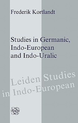 Studies in Germanic, Indo-European and Indo-Uralic Frederik Kortlandt