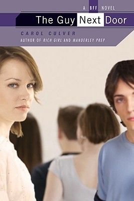 The Guy Next Door: A BFF Novel  by  Carol Culver