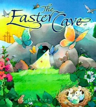 The Easter Cave  by  Carol Wedeven