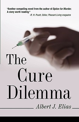 The Cure Dilemma  by  Albert J. Elias