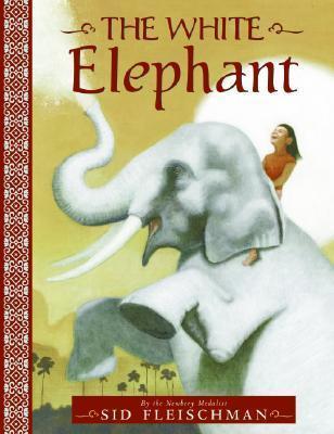 The White Elephant  by  Sid Fleischman