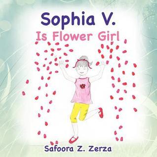 Sophia V. Is Flower Girl Safoora Z. Zerza