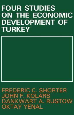 Four Studies on the Economic Development of Turkey Frederic Claiborne Shorter