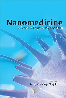 Nanomedicine: A Systems Engineering Approach Mingjun Zhang