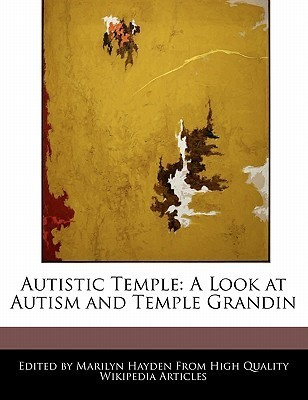 Autistic Temple: A Look at Autism and Temple Grandin Marilyn Hayden