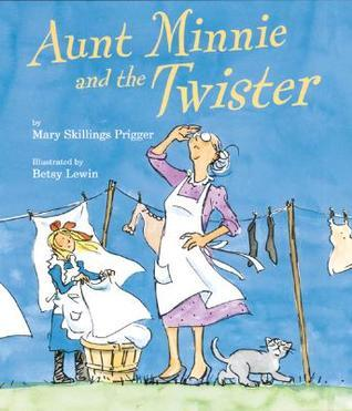 Aunt Minnie and the Twister Mary Skillings Prigger