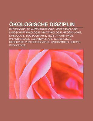 Kologische Disziplin: Hydrologie, Pflanzensoziologie, Meeresbiologie, Landschafts Kologie, Stadt Kologie, Geo Kologie, Limnologie  by  Source Wikipedia