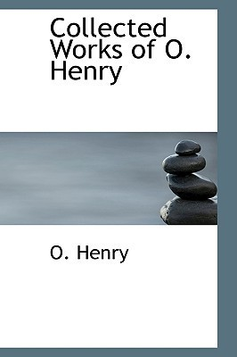 Collected Works of O. Henry  by  O. Henry