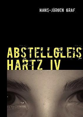 Abstellgleis Hartz IV  by  Hans-Jürgen Graf