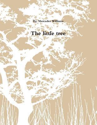 The Little Tree Mercedes Williams