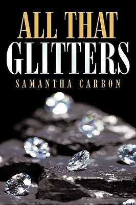 All That Glitters  by  Samantha Carbon