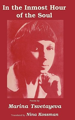 In the Inmost Hour of the Soul  by  Marina Tsvetaeva