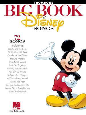 Big Book of Disney Songs: Trombone  by  Hal Leonard Publishing Company