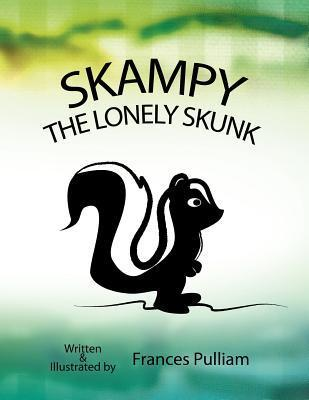 Skampy the Lonely Skunk  by  Frances Pulliam