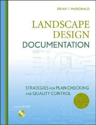 Landscape Design Documentation: Strategies for Plan Checking and Quality Control [With CDROM] Brian T. McDonald