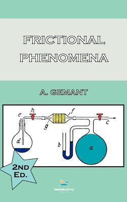 Frictional Phenomena, 2nd Edition  by  Andrew Gemant