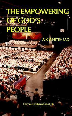 The Empowering of Gods People  by  Anthony Keith Whitehead