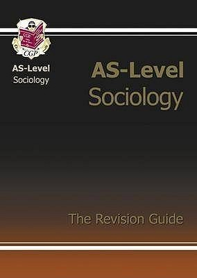 As Level Sociology Revision Guide  by  Chris Wilson