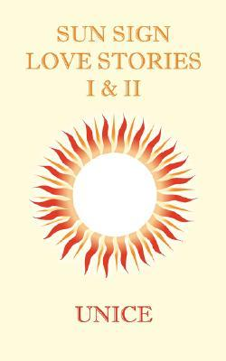 Sun Sign Love Stories I & II Unice