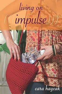 Living on Impulse  by  Cara Haycak