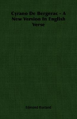 Cyrano de Bergerac - A New Version in English Verse  by  Edmond Rostand