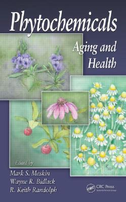 Phytochemicals: Aging and Health  by  Mark S. Meskin