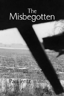 The Misbegotten Paul Jentz