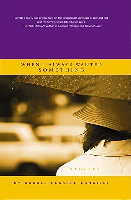 When I Always Wanted Something  by  Carole Glasser Langille