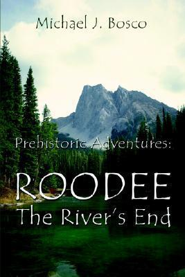 Roodee: The Rivers End  by  Michael Bosco