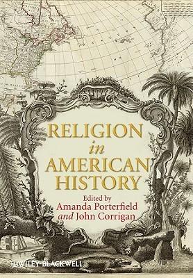 Religion In American History  by  Amanda Porterfield