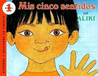 My Five Senses (Spanish edition): Mis cinco sentidos  by  Aliki
