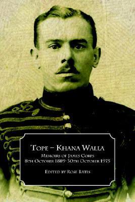 Tope-Khana Walla: Memoirs of James Corps  by  Rose Bates