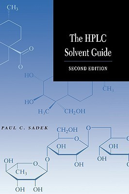 The HPLC Solvent Guide  by  Paul C. Sadek