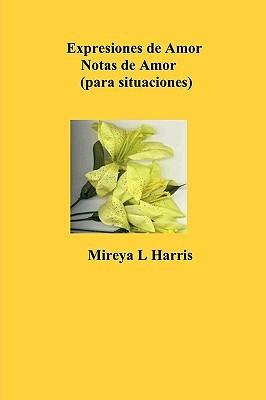 Expresiones de Amor- Notas de Amor  by  Mireya L. Harris