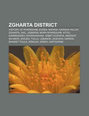 Zgharta District: History of Kfarsghab, Ehden, Miziara, Kadisha Valley, Zgharta, Iaal, Lebanon, Morh Kfarsghab, Aitou, Karmsaddeh, Kfars  by  Source Wikipedia
